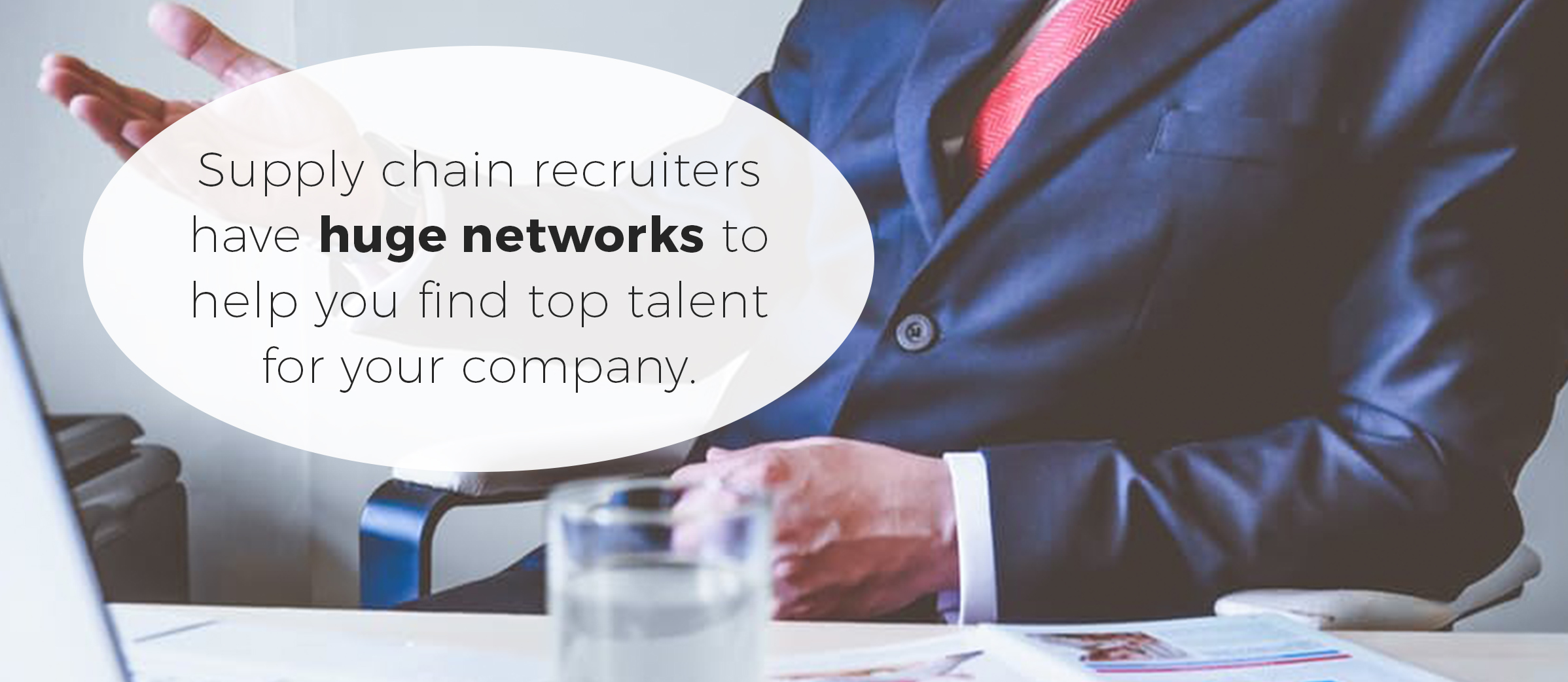 supply chain recruiters have have networks to help you find top talent for your company