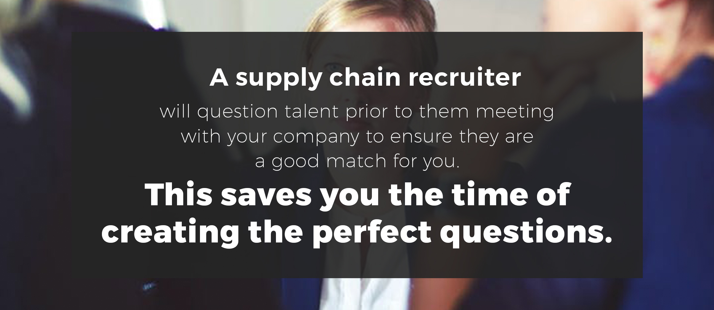 a supply chain recruiter saves you time