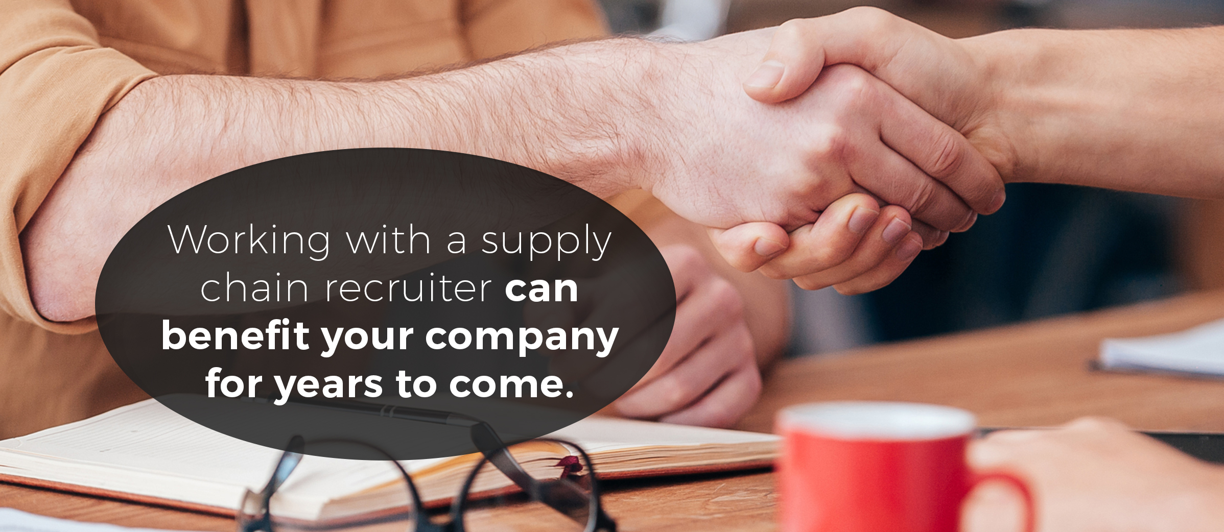 working with a supply chain recruiter can benefit your company for years to come