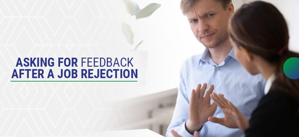 an employee asing for feedback after a job rejection